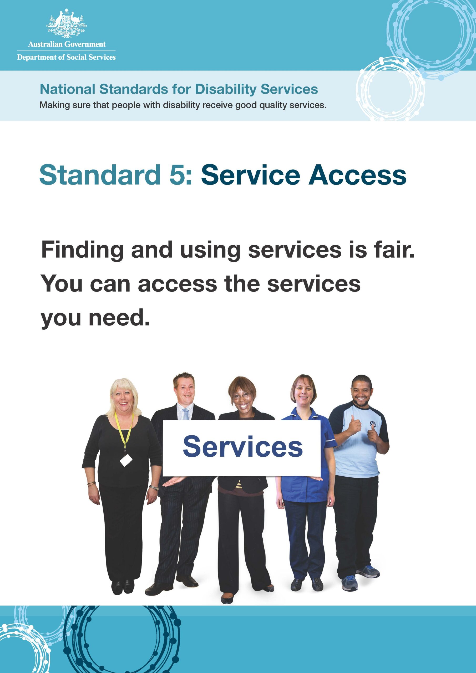 Information and access to our services are accessible, inclusive and culturally aware.